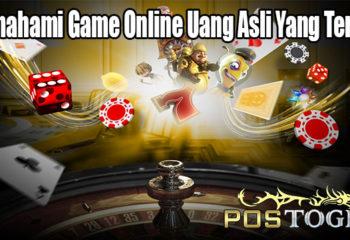 Memahami Game Online Uang Asli Yang Terbaik