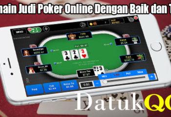 Bermain Judi Poker Online Dengan Baik dan Tepat
